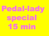 Pedal-Lady Special 15 min